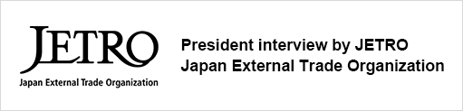 JETRO President interview by JETRO Japan External Trade Organization
